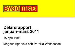 Delårsrapport  januari-mars 2011