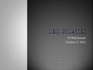 DEQ Updates