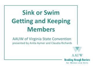 Sink or Swim Getting and Keeping Members