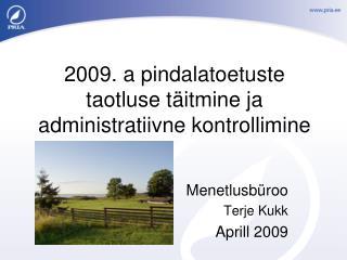 2009. a pindalatoetuste taotluse täitmine ja administratiivne kontrollimine