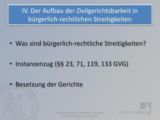IV. Der Aufbau der Zivilgerichtsbarkeit in bürgerlich-rechtlichen Streitigkeiten