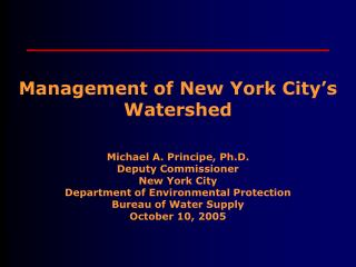 Management of New York City s Watershed
