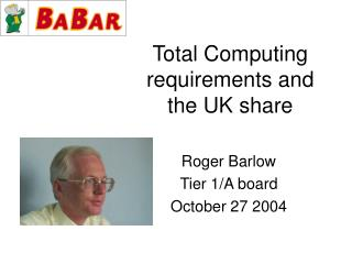 Total Computing requirements and the UK share