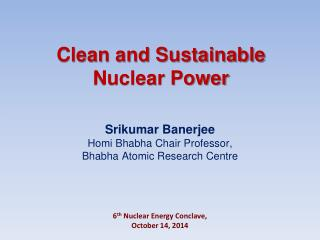 Clean and Sustainable Nuclear Power