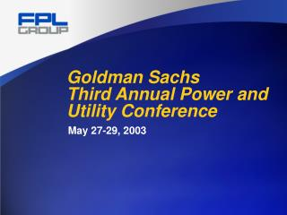 Goldman Sachs Third Annual Power and Utility Conference