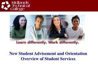 New Student Advisement and Orientation Overview of Student Services