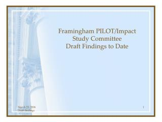 Framingham PILOT/Impact Study Committee Draft Findings to Date