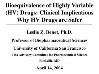 Bioequivalence of Highly Variable HV Drugs: Clinical Implications Why HV Drugs are Safer