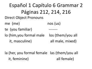 Espa�ol 1 Cap�tulo 6 Grammar 2 P�ginas 212, 214, 216