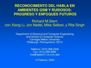RECONOCIMIENTO DEL HABLA EN AMBIENTES GSM Y RUIDOSOS:   PROGRESO Y ENFOQUES FUTUROS