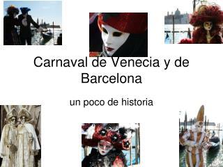 Carnaval de Venecia y de Barcelona