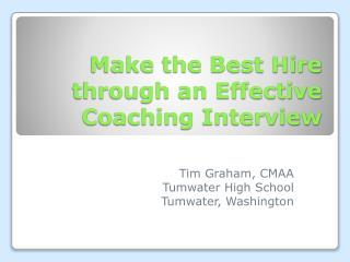 Make the Best Hire through an Effective Coaching Interview