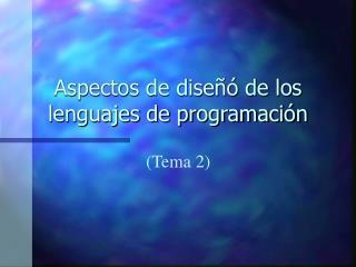 Aspectos de diseñó de los lenguajes de programación