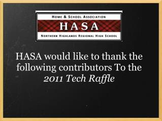 HASA would like to thank the following contributors To the  2011 Tech Raffle