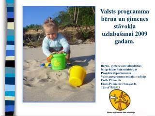 Valsts programma bērna un ģimenes stāvokļa uzlabošanai 2009 gadam.