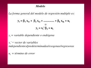 Modelo La forma general del modelo de regresión multiple es:
