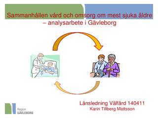 Sammanhållen vård och omsorg om mest sjuka äldre – analysarbete i  Gävleborg