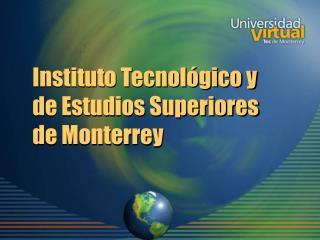 Instituto Tecnol�gico y de Estudios Superiores  de Monterrey