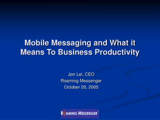 Mobile Messaging and What it Means To Business Productivity