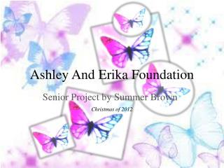 Ashley And Erika Foundation