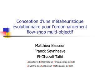 Conception d�une m�taheuristique �volutionnaire pour l'ordonnancement flow-shop multi-objectif