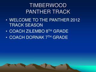 TIMBERWOOD PANTHER TRACK