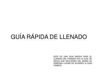 GUÍA RÁPIDA DE LLENADO