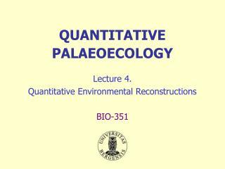 QUANTITATIVE PALAEOECOLOGY