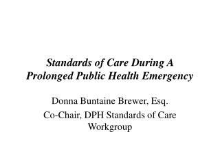 Standards of Care During A  Prolonged Public Health Emergency