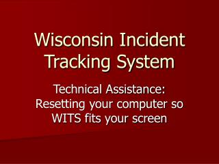 Wisconsin Incident Tracking System