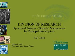 DIVISION OF RESEARCH Sponsored Projects - Financial Management for Principal Investigators