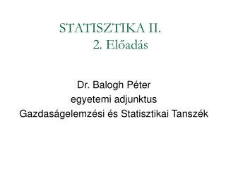 STATISZTIKA II. 2. Előadás