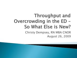 Throughput and Overcrowding in the ED –  So What Else is New?