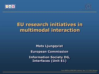 EU research initiatives in multimodal interaction