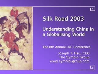 Silk Road 2003 Understanding China in a Globalising World