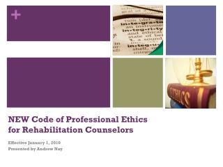 NEW Code of Professional Ethics for Rehabilitation Counselors