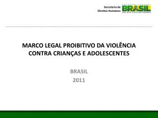 MARCO LEGAL PROIBITIVO DA VIOL�NCIA CONTRA CRIAN�AS E ADOLESCENTES