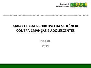MARCO LEGAL PROIBITIVO DA VIOLÊNCIA CONTRA CRIANÇAS E ADOLESCENTES