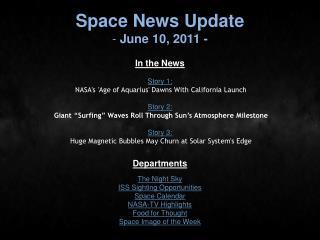 Space News Update  June 10, 2011 -