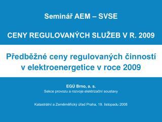 Seminář AEM – SVSE CENY REGULOVANÝCH SLUŽEB V R. 2009