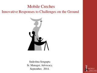 Mobile Creches  Innovative Responses to Challenges on the Ground