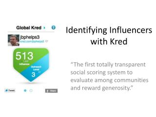 Identifying Influencers with  Kred