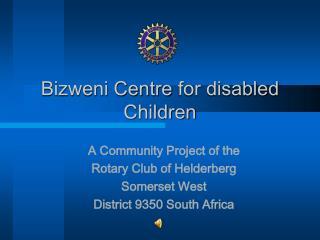 Bizweni Centre  for disabled Children