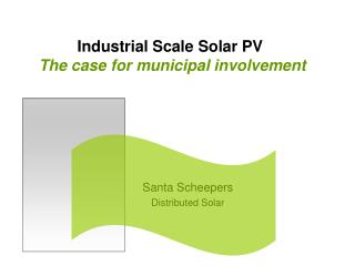 Industrial Scale Solar PV The case for municipal involvement