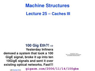 Machine Structures Lecture 25 –  Caches III