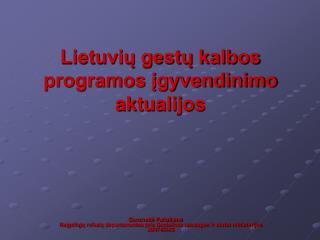 Lietuvių gestų kalbos programos įgyvendinimo aktualijos
