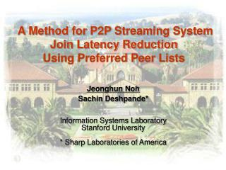 A Method for P2P Streaming System  Join Latency Reduction  Using Preferred Peer Lists