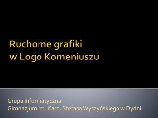 Ruchome grafiki  w Logo  Komeniuszu