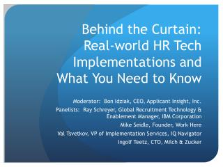 Behind the Curtain:  Real -world HR Tech Implementations and What You Need to Know