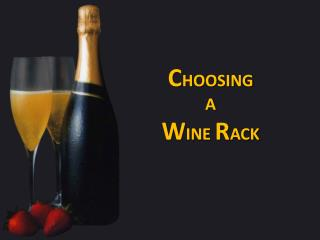 Deciding a Wine Rack - What You Should Know